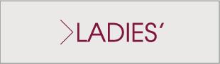 LADIES'
