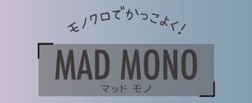 MAD MONO